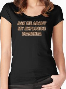 Ask Me About My Explosive Diarrhea Funny TShirt Epic T-shirt Humor Tees Cool Tee Women's Fitted Scoop T-Shirt
