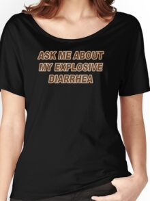 Ask Me About My Explosive Diarrhea Funny TShirt Epic T-shirt Humor Tees Cool Tee Women's Relaxed Fit T-Shirt