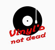 Vinyl not dead Unisex T-Shirt
