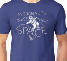 Astronauts Need Their Space Funny TShirt Epic T-shirt Humor Tees Cool Tee Unisex T-Shirt