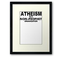 Atheism Prophet Funny TShirt Epic T-shirt Humor Tees Cool Tee Framed Print