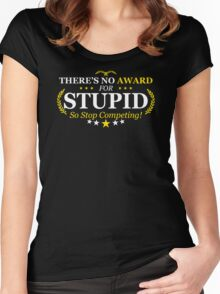 Award Stupid Funny TShirt Epic T-shirt Humor Tees Cool Tee Women's Fitted Scoop T-Shirt