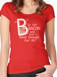 B Is For Bacon Funny TShirt Epic T-shirt Humor Tees Cool Tee Women's Fitted Scoop T-Shirt