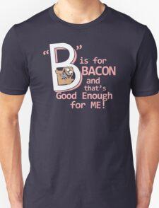 B Is For Bacon Funny TShirt Epic T-shirt Humor Tees Cool Tee Unisex T-Shirt