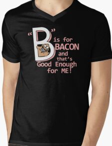 B Is For Bacon Funny TShirt Epic T-shirt Humor Tees Cool Tee Mens V-Neck T-Shirt