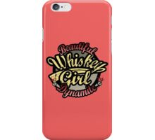 Whiskey Girl Beautiful Dynamite iPhone Case/Skin