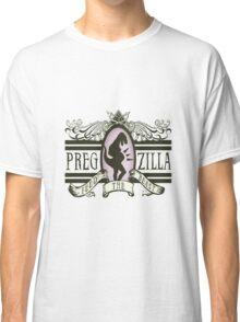 Pregzilla Classic T-Shirt