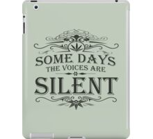 Some Days the Voices are Silent iPad Case/Skin