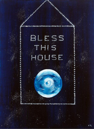 """""""Bless this house"""" by Ann Townsend"""