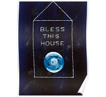"""Bless this house"" Poster"