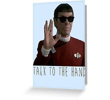 Talk to the Hand - Spock Greeting Card