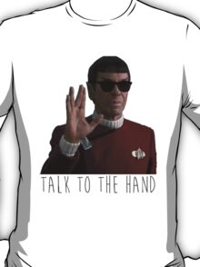 Talk to the Hand - Spock T-Shirt