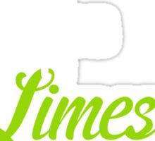 If Life gives you Limes Sticker