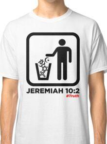 Jeremiah 10:2 WHT Classic T-Shirt