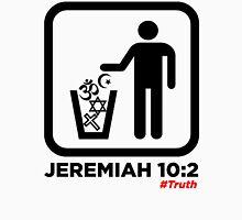 Jeremiah 10:2 WHT Unisex T-Shirt