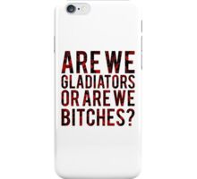 """Scandal - """"Are we gladiators or are we bitches?"""" iPhone Case/Skin"""