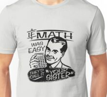 If Math Was Easy Unisex T-Shirt