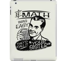 If Math Was Easy iPad Case/Skin
