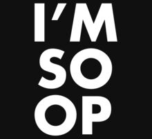 I'M SO OP T-Shirt