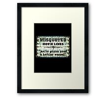 FUNNY MISQUOTED FAMOUS MOVIE LINES - Jaws Framed Print