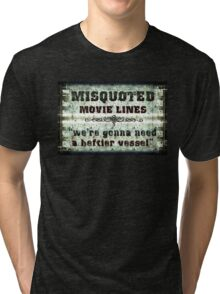 FUNNY MISQUOTED FAMOUS MOVIE LINES - Jaws Tri-blend T-Shirt