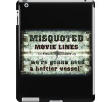 FUNNY MISQUOTED FAMOUS MOVIE LINES - Jaws iPad Case/Skin