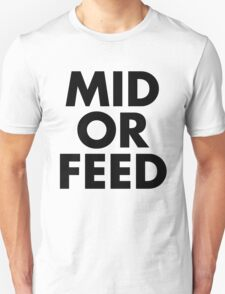 MID OR FEED - Black Text T-Shirt