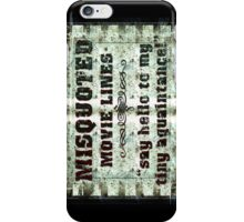 FUNNY MISQUOTED FAMOUS MOVIE LINES - Scar Face iPhone Case/Skin