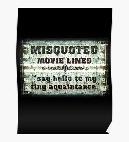 FUNNY MISQUOTED FAMOUS MOVIE LINES - Scar Face Poster