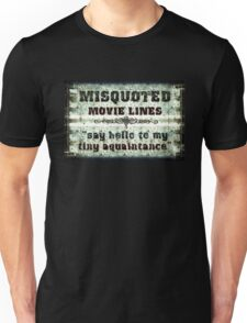 FUNNY MISQUOTED FAMOUS MOVIE LINES - Scar Face Unisex T-Shirt