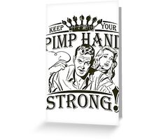 Keep Your Pimp Hand Strong Greeting Card