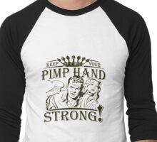 Keep Your Pimp Hand Strong Men's Baseball ¾ T-Shirt