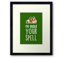 I'm under your spell Framed Print
