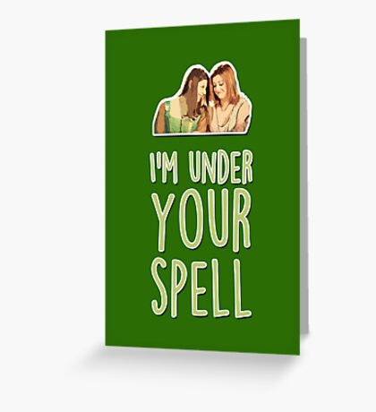 I'm under your spell Greeting Card
