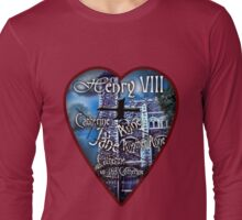 Henry VIII Valentine Shirt Long Sleeve T-Shirt