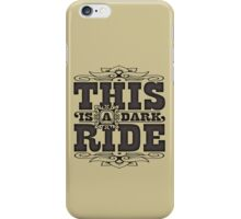 This is a dark ride iPhone Case/Skin
