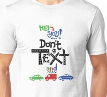 don't text and drive  T-Shirt