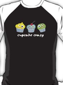 cupcake crazy - dark T-Shirt