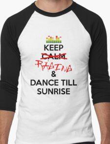 Keep RAGING & Dance till sunrise Men's Baseball ¾ T-Shirt