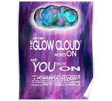 Glow Cloud Quote - Welcome to Night Vale Poster