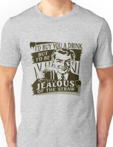 Buy You a Drink Unisex T-Shirt