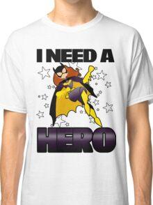 I Need a Batgirl Classic T-Shirt