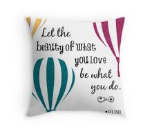 Rumi Quote - What You Love Throw Pillow
