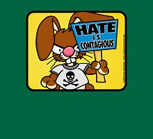 Hate is Contagious Unisex T-Shirt