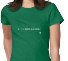 run ride paddle Womens Fitted T-Shirt