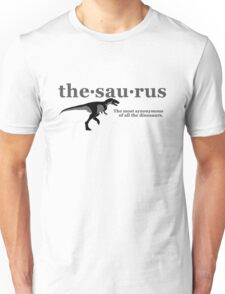 Thesaurus - The most synonymous of all the dinosaurs Unisex T-Shirt
