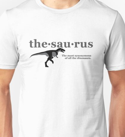 Thesaurus - The most synonymous of all the dinosaurs T-Shirt