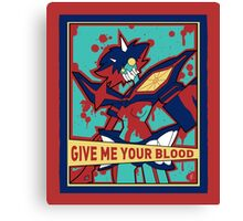 GIVE ME YOUR BLOOD Canvas Print