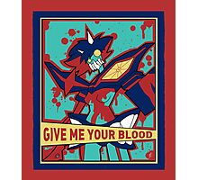GIVE ME YOUR BLOOD Photographic Print