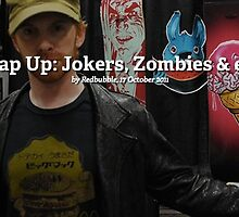 Comic Con Wrap Up: Jokers, Zombies & err, Seth Green by Redbubble Community  Team